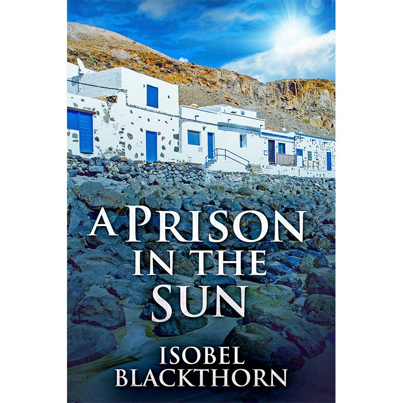 Cover image of mystery/LGBT novel A Prison In The Sun by Isobel Blackthorn