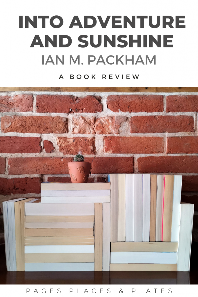 Pinterest image for history travel memoir Into Adventure And Sunshine by Ian M Packham