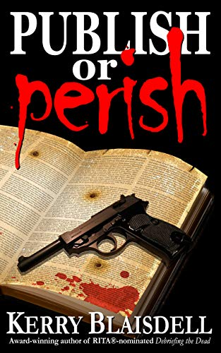 Cover image for romantic suspense novel Publish Or Perish by Kerry Blaisdell