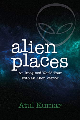 Cover for Alien Places by Atul Kumar