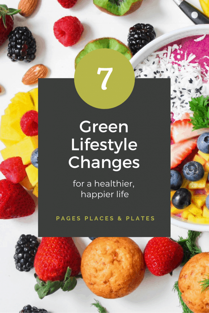 Pinterest image for 7 Green Lifestyle Changes For A Healthier, Happier Life