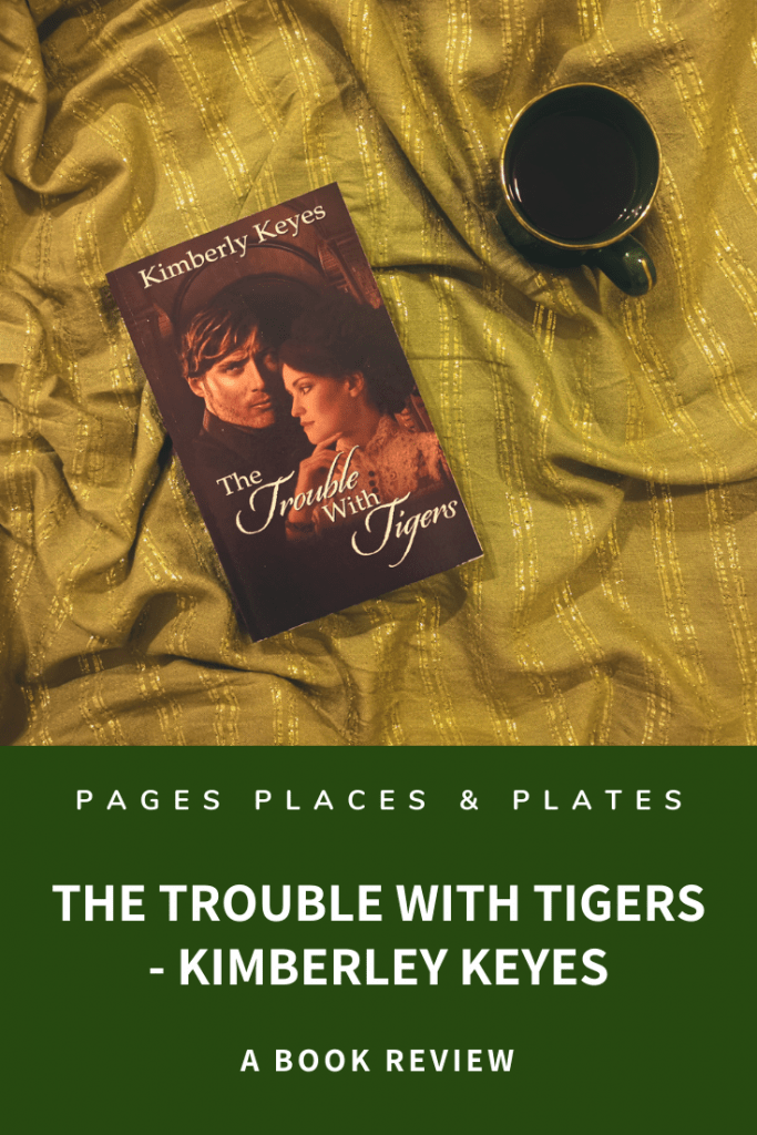 Title image for Regency romance books review of The Trouble With Tigers by Kimberley Keyes