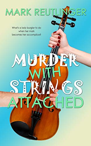 Cover image for Murder With Strings Attached - a violin with a hand from the left and a hand from the right grabbing it, with book title overlaying image