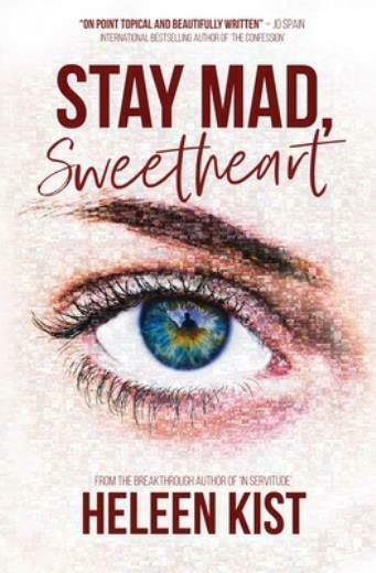 Book cover for Stay Mad, Sweetheart - slightly pixelated close up of person's eye and eyebrow staring directly at the viewer, with title above and author's name (Heleen Kist) below